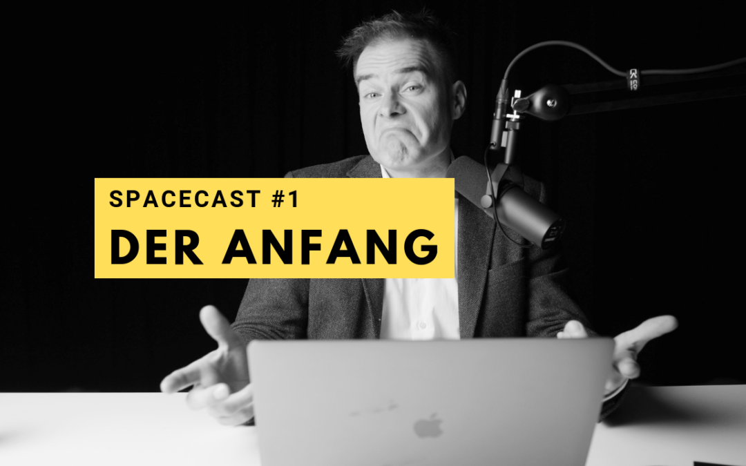 SpaceCast #1 – Der Anfang