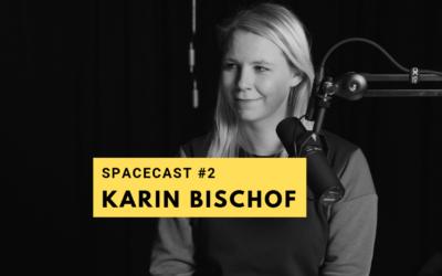 SpaceCast #2 – Karin Bischof