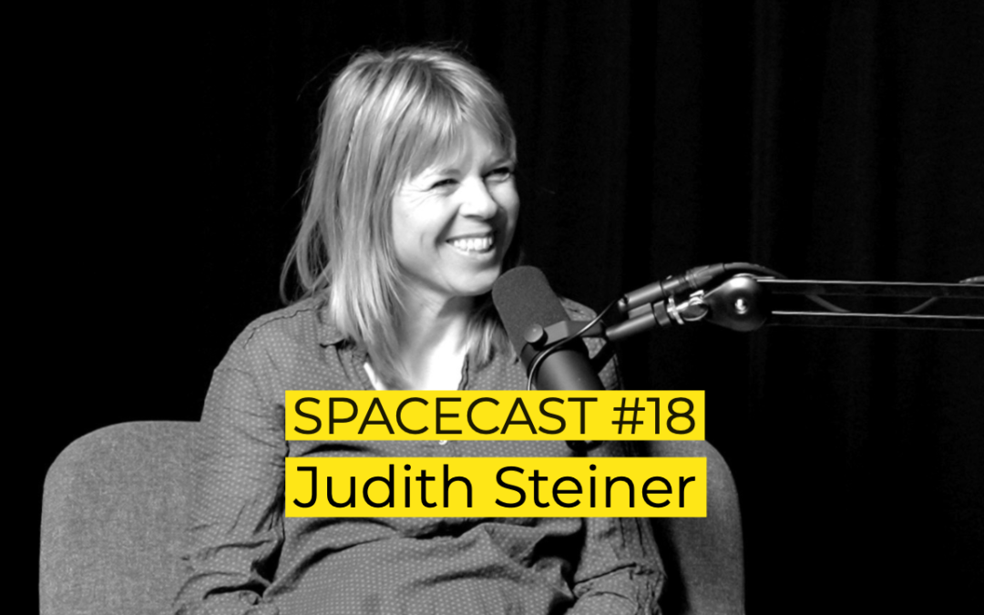 SpaceCast #18 – Judith Steiner – judithsteiner.tv