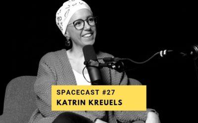 SpaceCast #27 – Katrin Kreuels – Kopfrausch